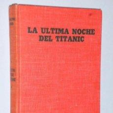 Libros de segunda mano: LA ÚLTIMA NOCHE DEL TITANIC. Lote 110264871