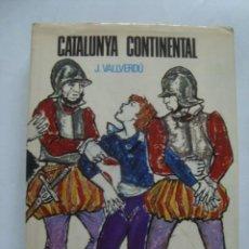 Livros em segunda mão: CATALUNYA CONTINENTAL - JOSEP VALLVERDÚ (TÀBER, 1967). FOTOS I IL·LUSTR. LLUCIÀ NAVARRO.. Lote 110274783
