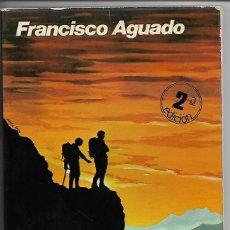 Libros de segunda mano: MONTAÑISMO MANUAL PRACTICO FRANCISCO AGUADO. Lote 110310007