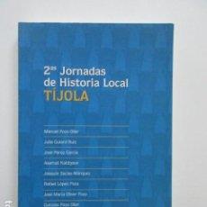 Libros de segunda mano: SEGUNDAS JORNADAS DE HISTORIA LOCAL TÍJOLA (ALMERÍA) . Lote 110352751