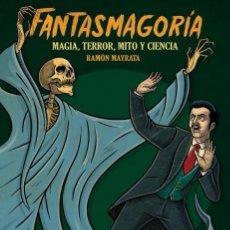 Libros de segunda mano: LIBRO FANTASMAGORIA DE RAMON MAYRATA. Lote 110404603