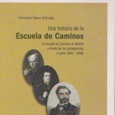 Libros de segunda mano: UNA HISTORIA DE LA ESCUELA DE CAMINOS / FERNANDO SÁENZ RIDRUEJO. Lote 110418127