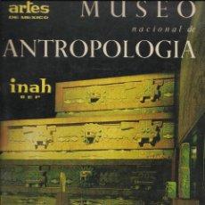 Libros de segunda mano: MUSEO NACIONAL DE ANTROPOLOGÍA, ARTES DE MÉXICO. Lote 110423535