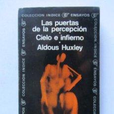 Libros de segunda mano: LAS PUERTAS DE LA PERCEPCIÓN, CIELO E INFIERNO. ALDOUS HUXLEY. EDITORIAL SUDAMERICANA 1970. 173 PAGS. Lote 110464784