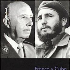 Libros de segunda mano: MANUEL DE PAZ SÁNCHEZ: FRANCO Y CUBA. ESTUDIOS SOBRE ESPAÑA Y LA REVOLUCIÓN. Lote 110524887