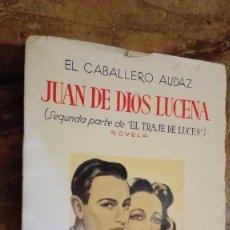 Libros de segunda mano: EL CABALLERO AUDAZ (JUAN DE DIOS LUCENA) SEGUMDA PARTE TRAJE DE LUCES. Lote 110525863