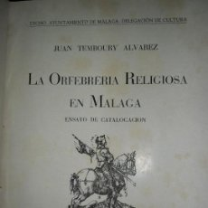 Libros de segunda mano: LA ORFEBRERÍA RELIGIOSA EN MÁLAGA, ENSAYO DE CATALOGACIÓN, JUAN TEMBOURY, 1948. Lote 110581163