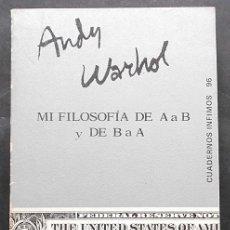 Libros de segunda mano: MI FILOSOFÍA DE A A B Y DE B A A - ANDY WARHOL - TUSQUETS (CUADERNOS ÍNFIMOS) 1981. Lote 110589415