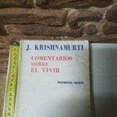 Libros de segunda mano: COMENTARIOS SOBRE EL VIVIR . J.KRISHNAMURTI 1978. Lote 110604835