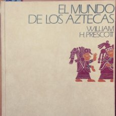 Libros de segunda mano: EL MUNDO DE LOS AZTECAS / WILLIAM H. PRESCOTT. 1977. Lote 110635051