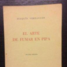 Libros de segunda mano: EL ARTE DE FUMAR EN PIPA, JOAQUIN VERDAGUER. Lote 110650079