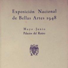 Libros de segunda mano: EXPOSICIÓN NACIONAL DE BELLAS ARTES 1948, MAYO – JUNIO, PALACIOS DEL RETIRO : CATÁLOGO OFICIAL. Lote 110681963