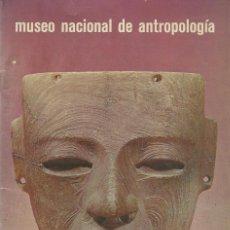 Libros de segunda mano: MUSEO NACIONAL DE ANTROPOLOGÍA DE MÉXICO, CARLOS MARTÍNEZ MARÍN (TEXTO). Lote 110707167
