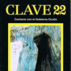 Libros de segunda mano: CLAVE 22 CONTACTO CON EL GOBIERNO OCULTO. Lote 110707419