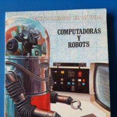 Libros de segunda mano: COMPUTADORAS Y ROBOTS. EXPLOREMOS EL MUNDO. EDITORIAL MOLINO 1979. Lote 110718467