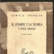 Libros de segunda mano: OSWALD SPENGLER. EL HOMBRE Y LA TECNICA Y OTROS ENSAYOS. ESPASA CALPE. Lote 110758583