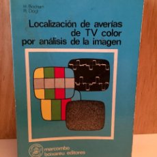 Libros de segunda mano: LOCALIZACION DE AVERIAS DE TV COLOR POR ANALISIS DE LA IMAGEN.. Lote 110778667