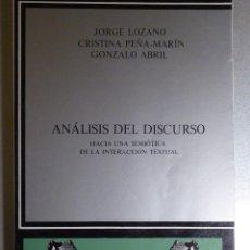 Libros de segunda mano: ANÁLISIS DEL DISCURSO. HACIA UNA SEMIÓTICA DE LA INTERACCIÓN TEXTUAL. LOZANO, PEÑA-MARÍN, ABRIL. Lote 110834379
