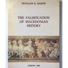 Libros de segunda mano: THE FALSIFICATION OF MACEDONIAN HISTORY. Lote 110847292