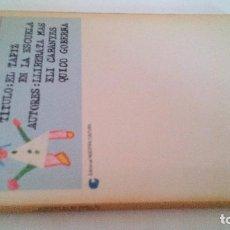 Libros de segunda mano: EL TAPIZ EN LA ESCUELA-TELARES PUNTOS Y MUESTRAS-ROSA SENSAT-LLIBERATA MAS-E GARANYES Q GOBERNA. Lote 110847771