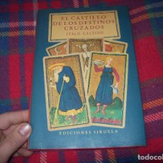 Libros de segunda mano: EL CASTILLO DE LOS DESTINOS CRUZADOS. ITALO CALVINO. EDICONES SIRUELA. 1989. VER FOTOS.. Lote 207238018