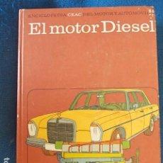 Libros de segunda mano: EL MOTOR DIESEL CEAC ANTIGUO. Lote 110879387