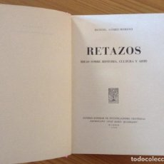 Libros de segunda mano: RETAZOS IDEAS SOBRE HISTORIA, CULTURA Y ARTE. MANUEL GÓMEZ-MORENO. . Lote 110931167