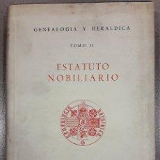 Libros de segunda mano: ESTATUTO NOBILIARIO. TOMO II (CSIC 1945) SIN USAR, DAÑADO. Lote 110958100