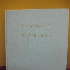 Libros de segunda mano: THE PRICE GUIDE TO ANTIQUE SILVER. PETER WALDRON. ANTIQUE COLLECTORS' CLUB.. Lote 110958583