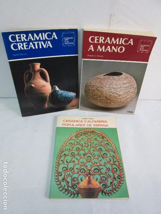 CERAMICA A MANO. CERAMICA CREATIVA. CERAMICA Y ALFARERIA POPULARES DE ESPAÑA. 3 LIBROS. VER FOTOS (Libros de Segunda Mano - Bellas artes, ocio y coleccionismo - Otros)