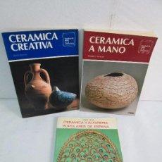 Libros de segunda mano: CERAMICA A MANO. CERAMICA CREATIVA. CERAMICA Y ALFARERIA POPULARES DE ESPAÑA. 3 LIBROS. VER FOTOS. Lote 110982387