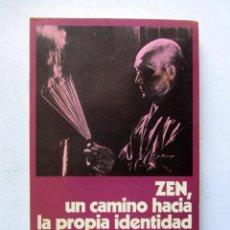 Libros de segunda mano: ZEN, UN CAMINO HACIA LA PROPIA IDENTIDAD. ENOMIYA-LASSALLE. EDITORIAL MENSAJERO 1975. 154 PAGS.. Lote 111018060