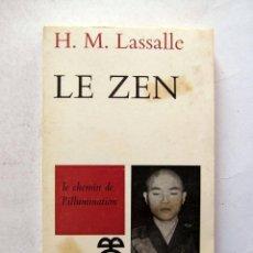 Libros de segunda mano: LE ZEN (FRANCÉS). H.M. LASSALLE. DESCLÉE DE BROUWER 1965. ILUSTRADO. 158 PAGS.. Lote 111018064