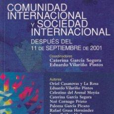 Libros de segunda mano: VARIOS. COMUNIDAD Y SOCIEDAD INTERNACIONAL DESPUÉS DEL 11 DE SEPTIEMBRE DE 2001. BILBAO, 2005.. Lote 111052687