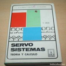 Libros de segunda mano: SERVO SISTEMAS - TEORÍA Y CÁLCULO - J. C. GILLE, P. DECAULNE Y M. PELEGRÍN - PARANINFO 1970. Lote 111054251