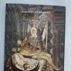 Libros de segunda mano: LA VIRGEN DE LAS ANGUSTIAS , EL CONJUNTO ESCULTORICO, DE ENCARNACION ISLA. GRANADA, 1989.. Lote 230777670