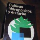 Libros de segunda mano: CULTIVOS HIDROPÓNICOS Y EN TURBA - PENNINGSFELD KURZMANN - AGRICULTURA - CULTIVO -HIDROPONÍA. Lote 111101115
