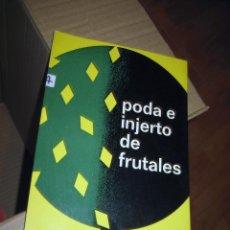 Libros de segunda mano: INJERTAR TÉCNICAS PODA E INJERTO DE FRUTALES - INJERTOS. Lote 111106283