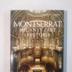 Libros de segunda mano: MONTSERRAT. MIL ANYS D'ART I HISTÒRIA - LAPLANA, JOSEP DE C.. Lote 151471673