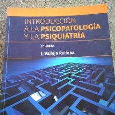 Libros de segunda mano: INTRODUCCION A LA PSICOPATOLOGIA Y LA PSIQUIATRIA -- J. VALLEJO RUILOBA -- EDICIONES ELSEVIER 2011 -. Lote 111177103