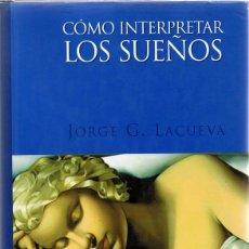 Libros de segunda mano: CÓMO INTERPRETAR LOS SUEÑOS JORGE G. LACUEVA . Lote 111220155