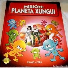 Libros de segunda mano: MISIÓN: PLANETA XUNGUI; RAMIS-CERA - EDICIONES B, PRIMERA EDICIÓN 2001. Lote 111227975
