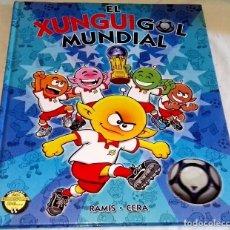 Libros de segunda mano: EL XUNGUIGOL MUNDIAL; RAMIS-CERA - EDICIONES B, PRIMERA EDICIÓN 2006. Lote 111228239
