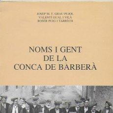 Libros de segunda mano: NOMS DE GENT DE LA CONCA DE BARBERA / J.M. GRAU; V. GUAL; R. PUIG. BCN : DALMAU, 1990. 24X16CM. 161P. Lote 111233791