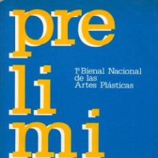 Libros de segunda mano: PRELIMINAR. 1ª BIENAL NACIONAL DE LAS ARTES PLÁSTICAS. EXPOSICIÓN ITINERANTE 1982-1983. Lote 111234107