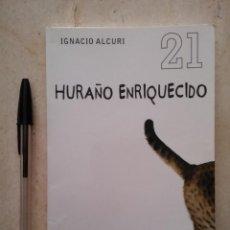 Libros de segunda mano: LIBRO - HURAÑO ENRIQUECIDO - COMEDIA - 21 - IGNACIO ALCURI - ED. DE BOLSILLO. Lote 111319391