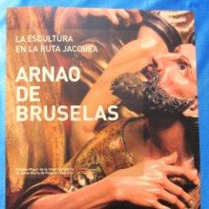 Libros de segunda mano: LA ESCULTURA EN LA RUTA JACOBEA. ARNAO DE BRUSELAS. BANCAJA, 2006.. Lote 111335167