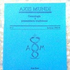 Libros de segunda mano: AXIS MUNDI. COSMOLOGÍA Y PENSAMIENTO TRADICIONAL. NÚMERO 2, AÑO 1994. (60 PÁGINAS). Lote 111337503