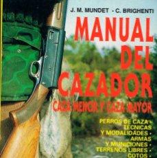 Libros de segunda mano: MANUAL DEL CAZADOR, CAZA MENOR Y CAZA MAYOR POR MUNDET Y BRIGHENTI. Lote 111345259
