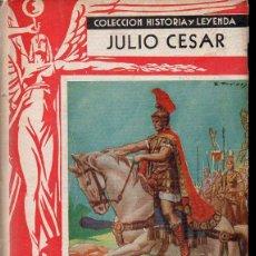 Libros de segunda mano: JULIO CÉSAR (HISTORIA Y LEYENDA MOLINO, 1940) ILUSTRADO POR COLL Y FREIXAS. Lote 111351867
